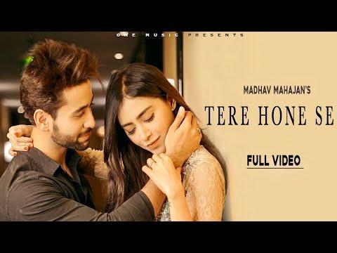 Tere Hone Se (Official Video) | Madhav Mahajan | Angela Krislinzki | Latest Hindi Songs 2020