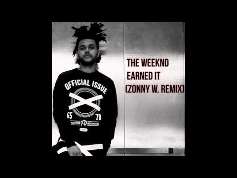 The Weeknd - Earned it (Zonny W. Remix)