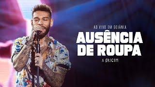 Lucas Lucco - Ausência de Roupa | DVD A Ørigem (Ao Vivo em Goiânia)