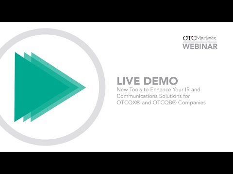 New Tools to Enhance Your IR and Communication Solutions for OTCQX and OTCQB Companies