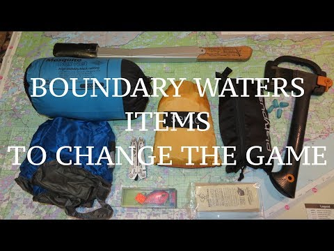 Ten BOUNDARY WATERS Items to CHANGE the GAME