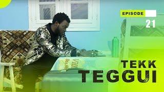 TEKK TEGGUI - Saison 1 - Episode 21