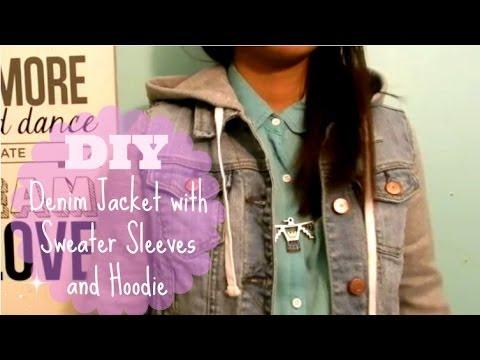 DIY Denim Jacket with Sweater Sleeves and Hoodie Tutorial EASY ...