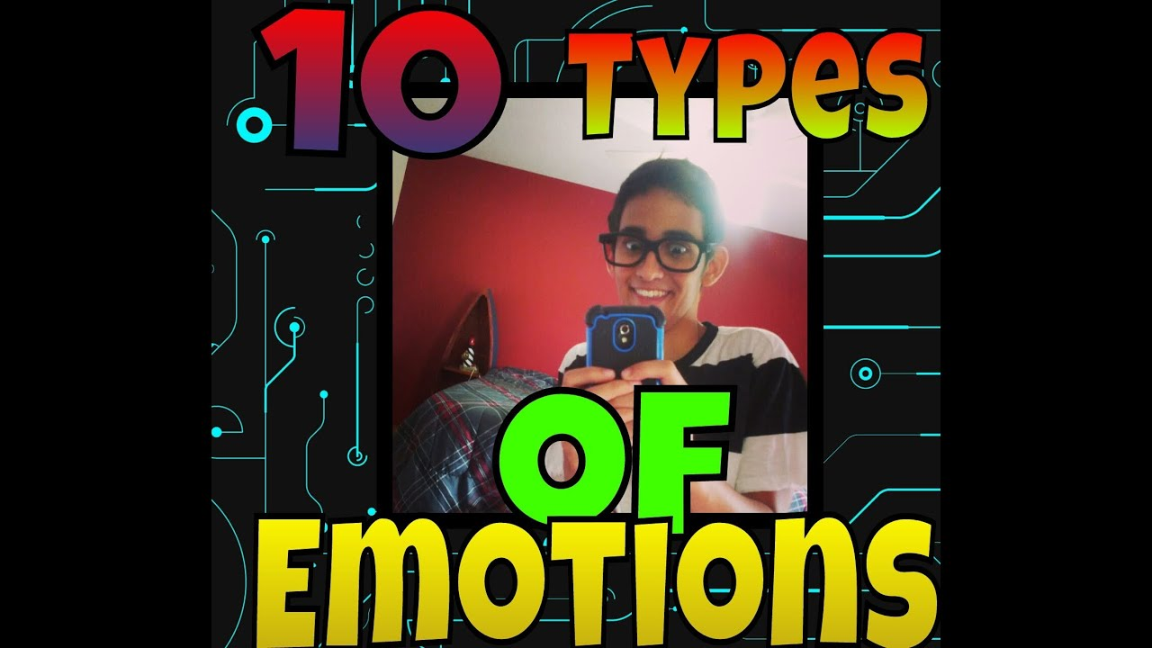 Ten types of emotions youtube