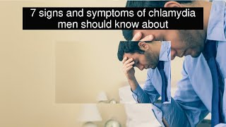 7 signs and symptoms of chlamydia men should know about