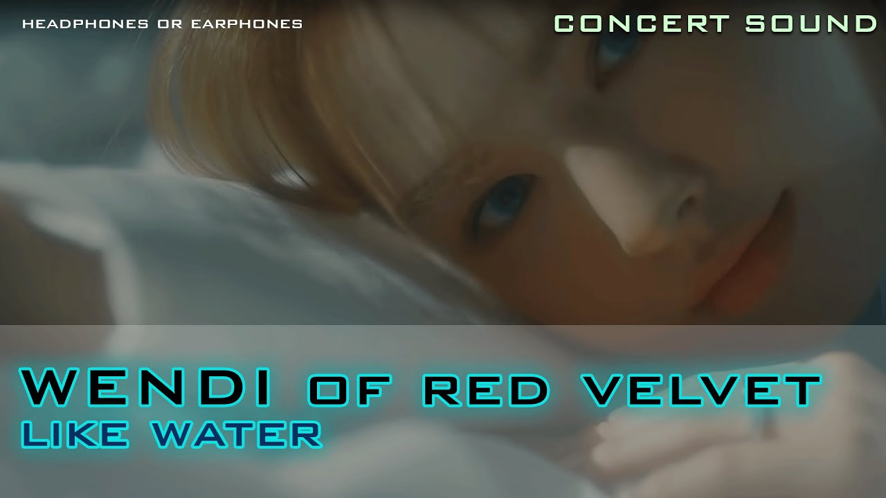 🔈CONCERT SOUND : WENDY 웬디 Like Water 🎧