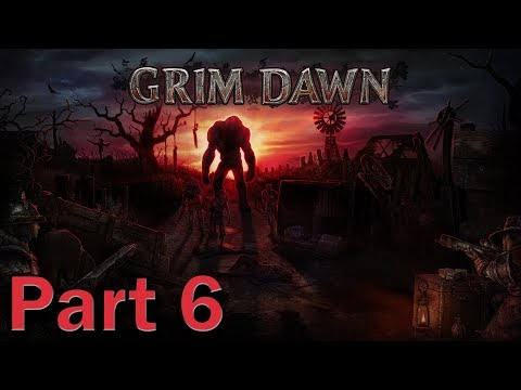 Grim Dawn #6 (I was warned not to go any further)