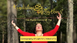 Kundalini Rhythms ™: Choreography of Light For Beauty & Opening of the Heart | Video N. 1 of  5