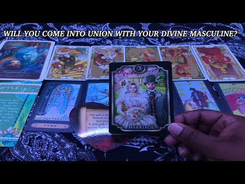 (Pick A Card) Will You Come Into Union With Your Divine Masculine?