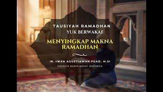 Menyingkap Makna Ramadhan - Iwan Agustiawan Fuad - Tausiyah Ramadhan Yuk Berwakaf