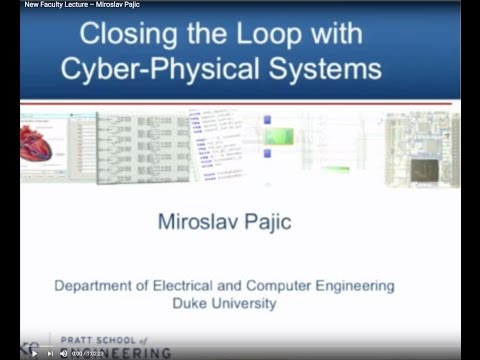 Miroslav Pajic – Closing the Loop With Cyber-Physical Systems