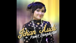 Jihan Audy - Pamit Dangdutan [OFFICIAL]