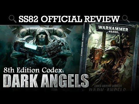 *NEW* Dark Angels Codex REVIEW + TACTICA Warhammer 40K 8th Edition