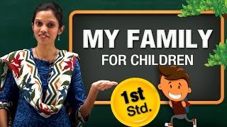My Family For Children My Parents For Children Science Basics For Kids Science For Class 1