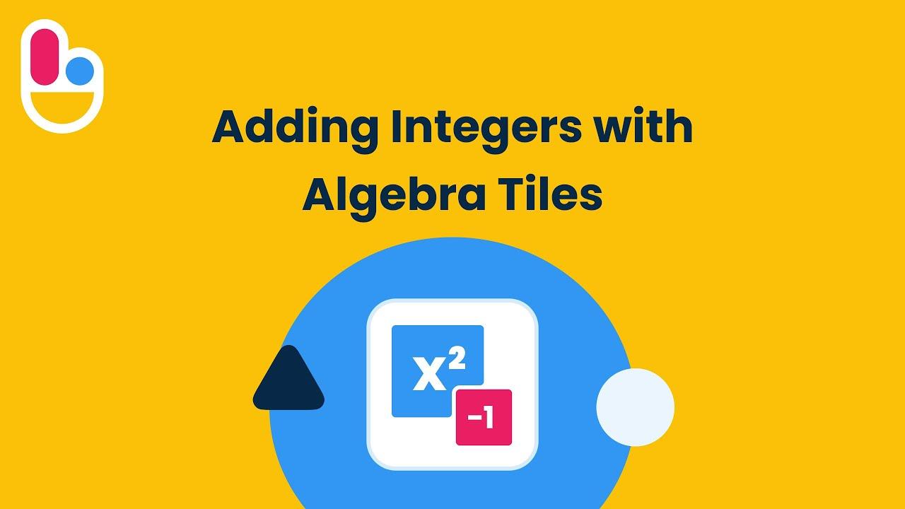 Adding Integers With Algebra Tiles Youtube Addition of integers using algebra tiles