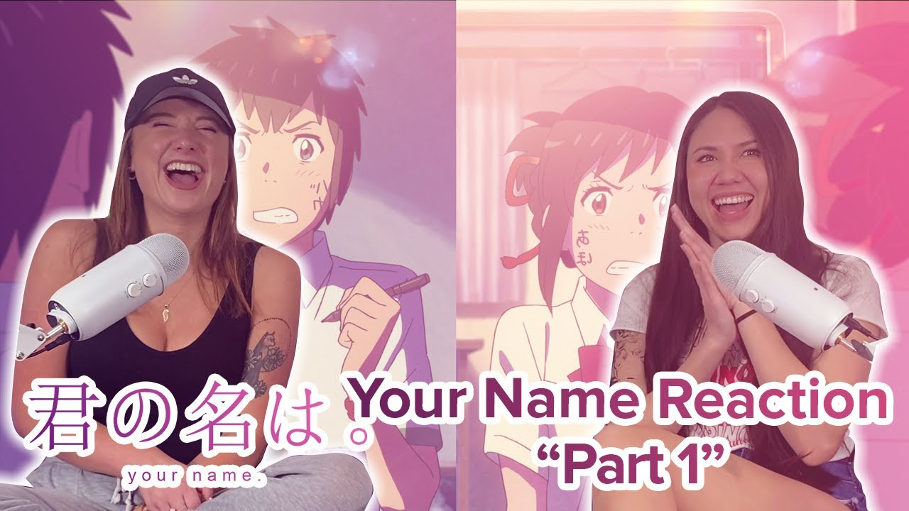 Your Name - Reaction - Movie - Part 1
