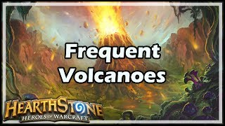[Hearthstone] Frequent Volcanoes thumbnail