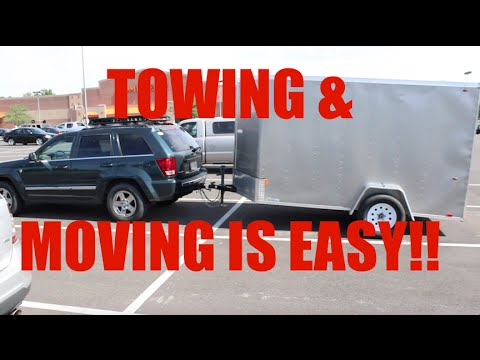 Towing A Trailer & Moving!