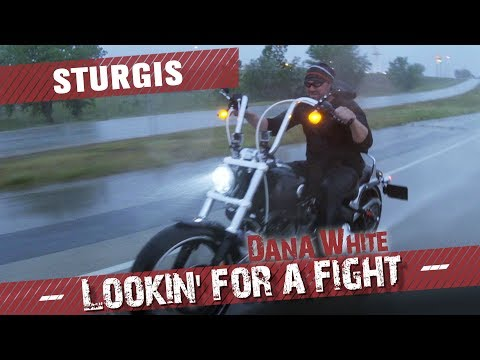 Dana White: Lookin for a Fight  Sturgis