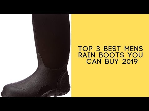 Top 3 Best Mens Rain Boots You Can Buy 2019