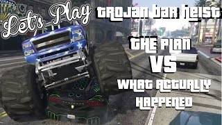 Gta V The Trojan Bar Heist - The Plan Vs What Actually Happened