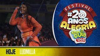 🔴 Ludmilla - Hoje (Festival 20 anos de Alegria)