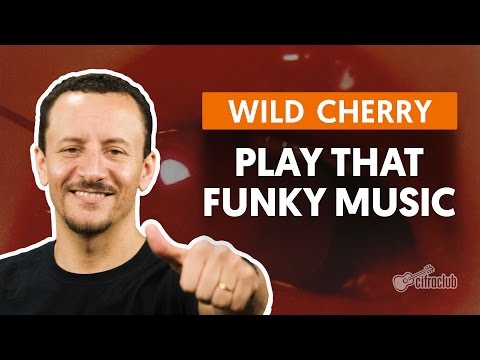 Play That Funky Music - Wild Cherry (aula de baixo)