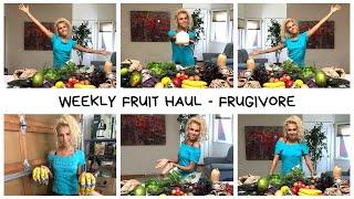 WEEKLY FRUIT HAUL | FRUITARIAN FRUGIVORE