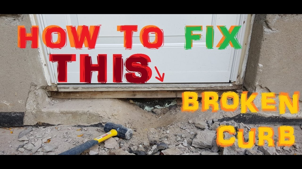 How To Fix A Broken Curb Concrete Sill Repair Or Replace Side Entrance