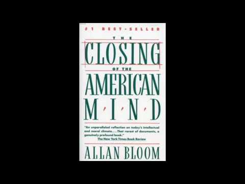 allan bloom the closing of the american mind essay Bloom's closing complete scanner internet archive html5 uploader 161 plus-circle add review comment allan bloom: the closing of the american mind.