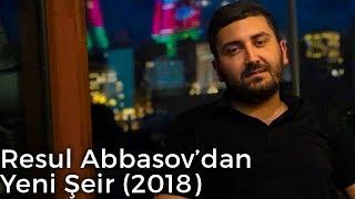 Resul Abbasov'dan Yeni Şeir (2018 ALBOM) (Şeir)