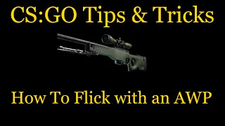 CS:GO Tips & Tricks - AWPing : How To Flick