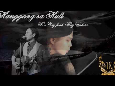 HANGGANG SA HULI  D-COY feat REY VALERA