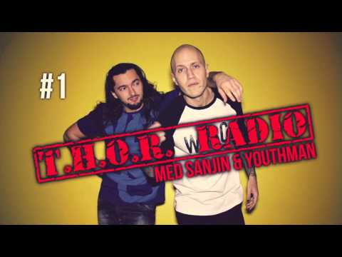 Sanjin & Youthman - T.H.O.R. Radio #1