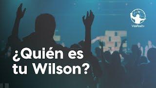¿Quién es tu Wilson? | Los Súper Propósitos | Pastor Rony Madrid