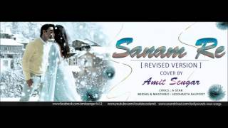 Sanam Re_ Resived lyrics Cover Version - Cover Ft. Amit Sengar