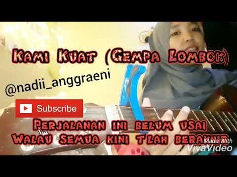 Lirik lagu Kami kuat (Gempa Lombok) by nadii