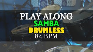 Play Along Drums | Samba | Brazilian Groove Drumless | 84 BPM | sem bateria | for drummers