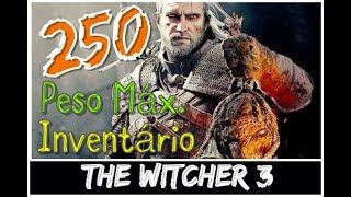 Como conseguir 250 de capacidade de peso no inventário - THE WITCHER 3