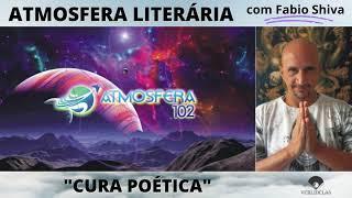 """CURA POÉTICA"" (Atmosfera Literária)"