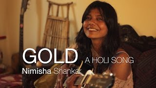 GOLD • A holi song - with NIMISHA SHANKAR - INDIA