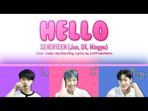 SEVENTEEN/Jun, DK, Mingyu (세븐틴/준, 도겸, 민규) - Hello (헬로) Color Coded Han/Rom/Eng Lyrics