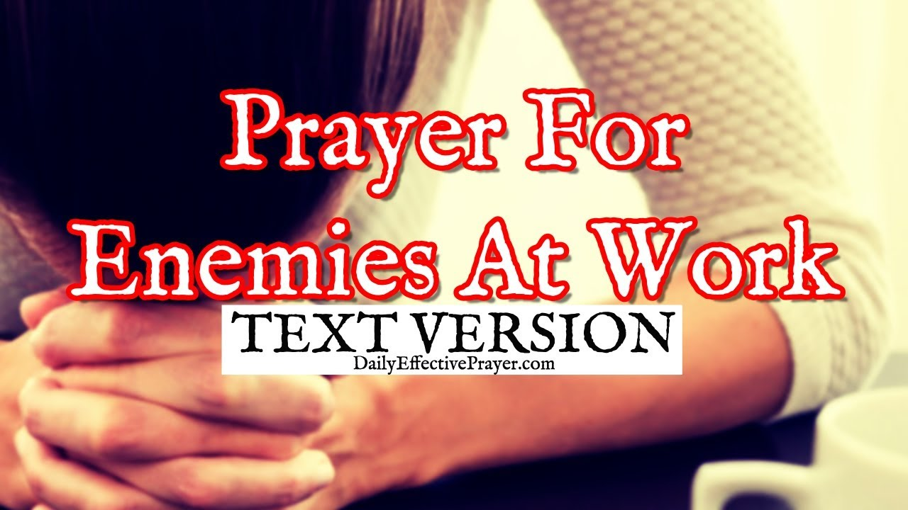Prayer For Enemies At Work | Prayers For Enemies In The Workplace (Text  Version - No Sound)