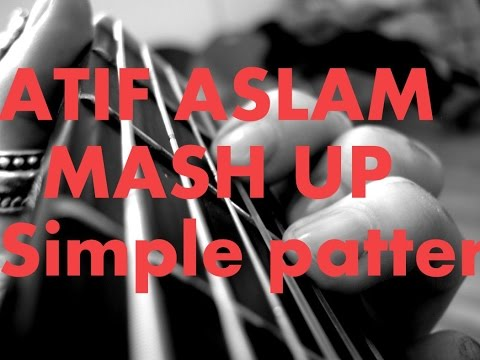 ATIF ASLAM'S MASHUP ON SIMPLEST CHORDS - BEST SOOTHING MASHUP ON GUITAR COLLEGE FEST