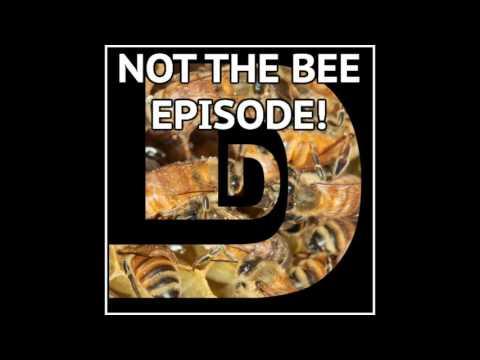 Episode 183: Not The Bee Episode!