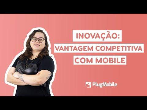 Inovação: Vantagem competitiva com Mobile | PlugMobile