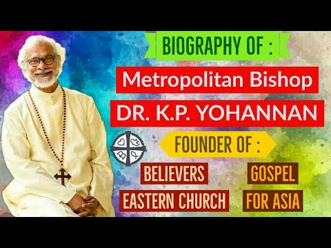 dr.k.p.-yohannan-biography-|-believers-eastern-church-|-gospel-for-asia-|-athmeeyayathra-television