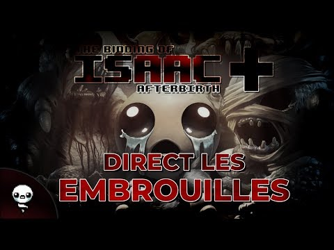 DIRECT LES EMBROUILLES  (The Binding of Isaac : Afterbirth+)