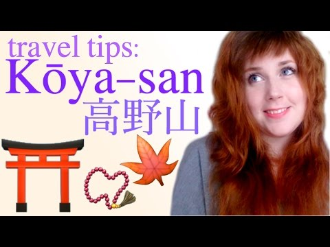 Travel Tips: Koya-san  |  Wakayama, Japan.