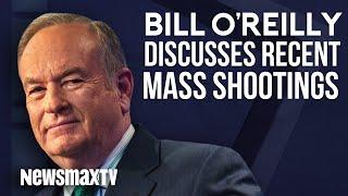 Bill O'Reilly Discusses Recent Mass Shootings